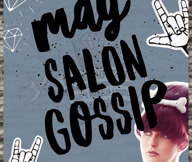 Salon Gossip for May